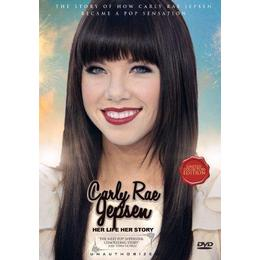 Carly Rae Jepson: Her Life Story [DVD] [2012]